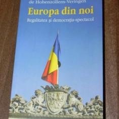 RADU PRINCIPE DE HOHENZOLLERN-VERINGEN - EUROPA DIN NOI. REGALITATEA SI DEMOCRATIA-SPECTACOL