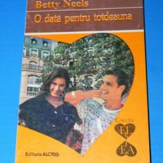 BETTY NEELS - O DATA PENTRU TOTDEAUNA (02285 ar - Roman dragoste