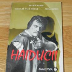 EUGEN BARBU, NICOLAE PAUL - HAIDUCII romanul dupa scenariul FILMULUI - Carte de aventura