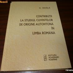 G MIHAILA CONTRIBUTII LA STUDIUL CUVINTELOR DE ORIGINE AUTOHTONA IN LIMBA ROMANA
