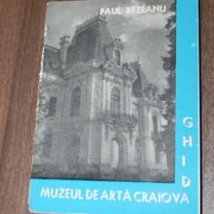 PAUL REZEANU - MUZEUL DE ARTA CRAIOVA. GHID - Album Muzee