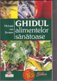 Cartea Ghidul alimentelor sanatoase, de Michael van Straten, Alta editura