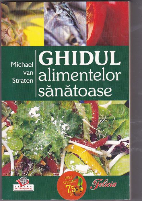 Cartea Ghidul alimentelor sanatoase, de Michael van Straten