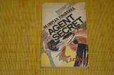 Agent secret - Olimpian Ungherea - Editura Junimea - 1985