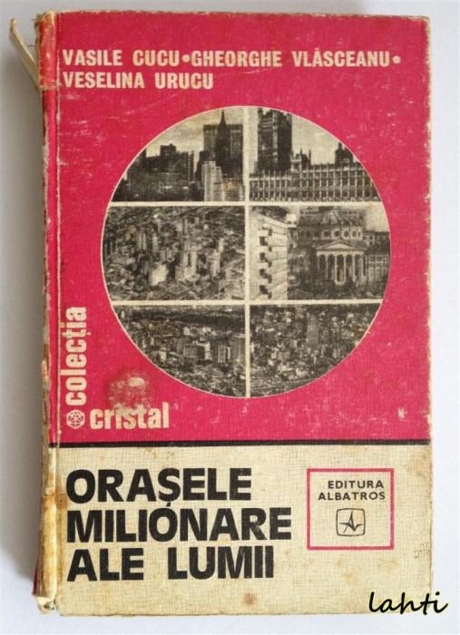 Vasile Cucu, Gheorghe Vlasceanu, Veselina Urucu - Orasele milionare ale lumii