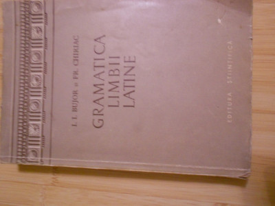 I. I. BUJOR--GRAMATICA LIMBII LATINE foto