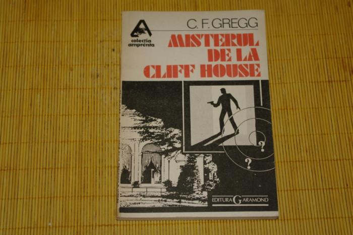 Misterul de la Cliff House - C. F. Gregg - Editura Garamond - 1991 foto mare