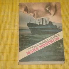 Mare nostrum - Vicente Blasco Ibanez - Editura Univers - 1986