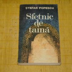 Sfetnic de taina - Stefan Popescu - Editura Militara - 1985 - Roman