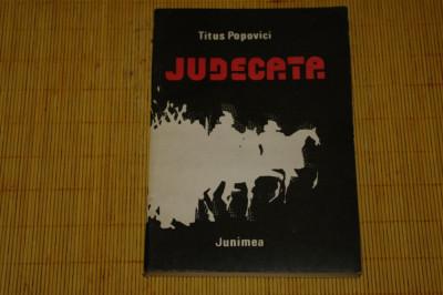 Judecata - Titus Popovici - Editura Junimea - 1984 foto