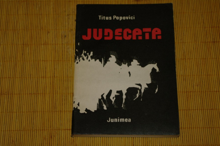 Judecata - Titus Popovici - Editura Junimea - 1984 foto mare