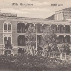 ROMANIA CARTE POSTALA BAILE HERCULANE HOTEL CAROL, LOT 1 CP - Carte Postala Banat dupa 1918, Necirculata, Printata