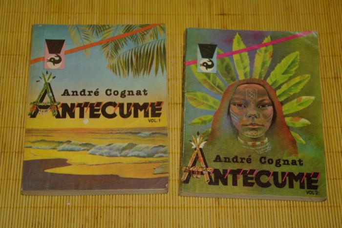 Antecume - 2 vol. - Andre Cognat - Editura Meridiane - 1981