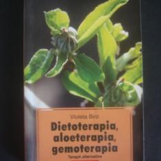 VIOLETA BIRO - DIETOTERAPIA, ALOETERAPIA, GEMOTERAPIA - Carte Alimentatie