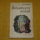 Intoarcere acasa - C. P. Snow - Editura Eminescu - 1983 - Roman