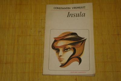 Insula - Constantin Vremulet - Editura Eminescu - 1984 foto
