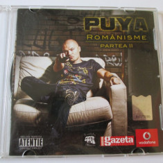 CD PUYA ALBUMUL ROMANISME PARTEA II - Muzica Hip Hop Altele