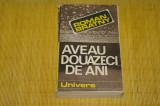 Aveau douazeci de ani - Roman Bratny - Editura Univers - 1984