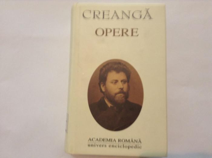 ION CREANGA - OPERE - editia Academiei Romane- 2000,RF8/3