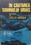 IN CAUTAREA SOMNULUI URIAS - Repovestire de Cella Serghi, Cella Serghi