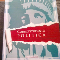 CORECTITUDINEA POLITICA RELIGIA MARXISTA A NOII ORDINI MONDIALE 2015 EDIT.ROST - Istorie