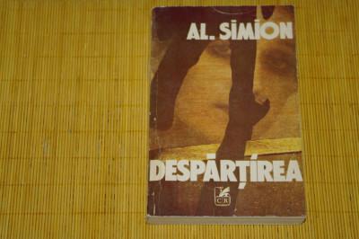 Despartirea - Al. Simion - Cartea Romaneasca - 1981 foto
