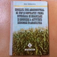 CONSILIUL UNIC AGROINDUSTRIAL DE STAT COOPERATIST scornicesti ceausescu carte - Carte Epoca de aur