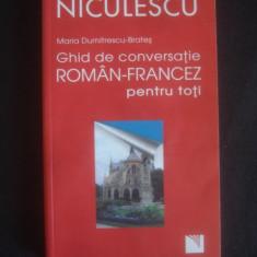 MARIA DUMITRESCU-BRATES - Ghid de conversatie niculescu ROMAN FRANCEZ PENTRU TOTI, Nemira