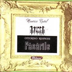 vinil - Maurice Ravel - Bolero,Ottorino Respinsghi - Pasarile