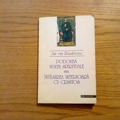 PODOABA NUNTII SPIRITUALE * Intalnirea Interioara cu CRISTOS - J. van Ruusbroec - Carti de cult
