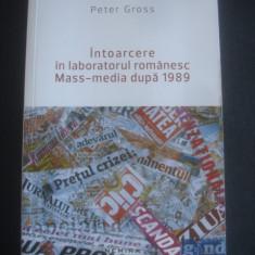 PETER GROSS - INTOARCERE IN LABORATORUL ROMANESC MASS MEDIA DUPA 1989