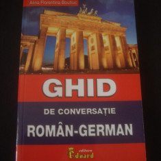 ALINA FLORENTINA BOUTIC - GHID DE CONVERSATIE ROMAN GERMAN - Curs Limba Germana