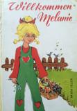 WILKOMMEN MELANIE (Carte pentru copii in limba germana)