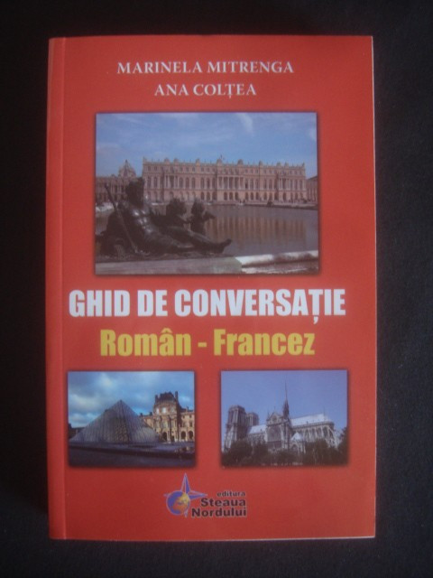 MARINELA MITRENGA, ANA COLTEA - GHID DE CONVERSATIE ROMAN FRANCEZ foto mare