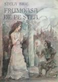 FRUMOASA DE PE STEA - Stela Brie