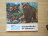 N. SAFTOIU--MIC ATLAS ZOOLOGIC - ANIMALE SALBATICE DIN TARA NOASTRA