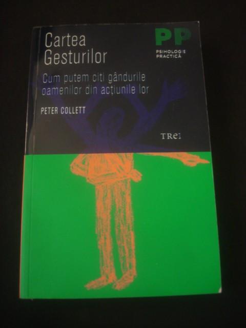 P. COLLETT - CARTEA GESTURILOR CUM PUTEM CITI GANDURILE OAMENILOR DIN ACTIUNILE foto mare