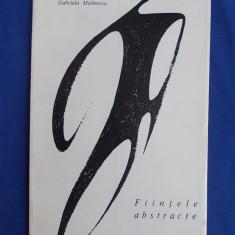 GABRIELA MELINESCU - FIINTELE ABSTRACTE ( VERSURI ) - EDITIA 1-A - 1966