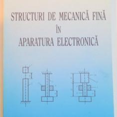 STRUCTURI DE MECANICA FINA IN APARATURA ELECTRONICA de IOANA ARMAS, 2004 - Carti Mecanica