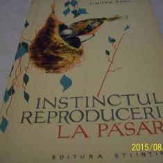 Instinctul reproducerii la pasari -dimitrie radu -1960 - Carte Zoologie