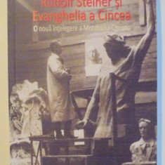 RUDOLF STEINER SI EVANGHELIA A CINCEA, O NOUA INTELEGERE A MISTERULUI CHRISTIC de PETER SELG, 2013 - Carte ezoterism