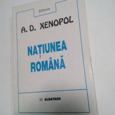 NATIUNEA ROMANA - A.D.XENOPOL - Istorie