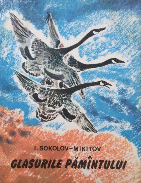 GLASURILE PAMANTULUI - I. Sokolov-Mikitov foto mare