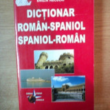 DICTIONAR ROMAN - SPANIOL / SPANIOL - ROMAN de EMILIA NECULAI - Carte in alte limbi straine