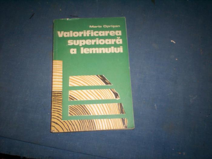VALORIFICAREA SUPERIOARA A LEMNULUI MARIA OPRISAN