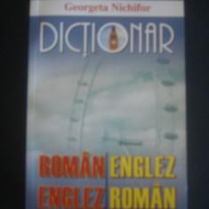 GEORGETA NICHIFOR - DICTIONAR ROMAN ENGLEZ * ENGLEZ ROMAN