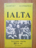 e4 D.D. Hatchet, G.G. Springfield - Ialta. Intelegeri pentru 50 de ani.