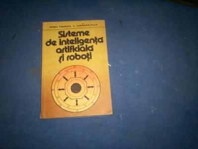 SISTEME DE INTELIGENTA ARTIFICIALA  SI ROBOTI foto