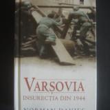 NORMAN DAVIES - VARSOVIA INSURECTIA DIN 1944 - Istorie