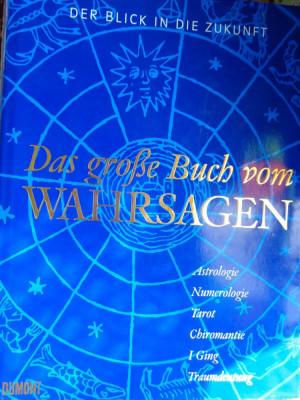 22b64308d2b9a0 Der blick in die zukunft (astrologie,tarot.numerologie.i ching.interpretare